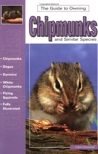 Guide to Owning Chipmunks and Similar Species: Housing, Feeding, Handling, Health, Breeding (Ww-515)