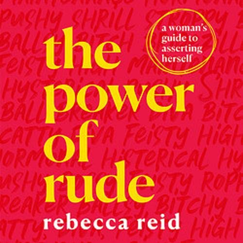 The Power of Rude Audiobook By Rebecca Reid cover art