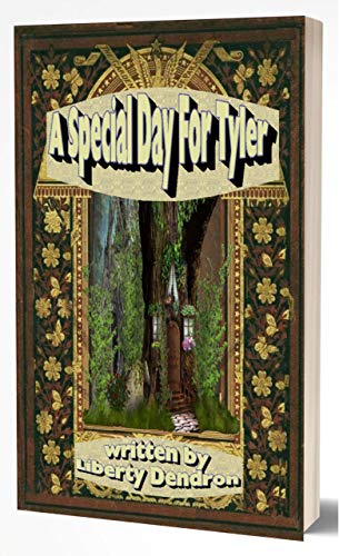Book: A special Day For Tyler by Liberty Dendron