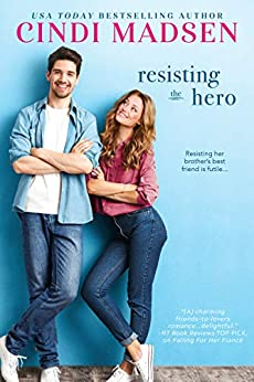 Resisting the Hero: An Accidentally in Love Novel by [Cindi Madsen]