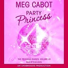 Party Princess: The Princess Diaries, Volume 7