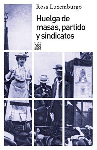 Huelga de masas, partido y sindicatos: 1204 (Siglo XXI de España General)