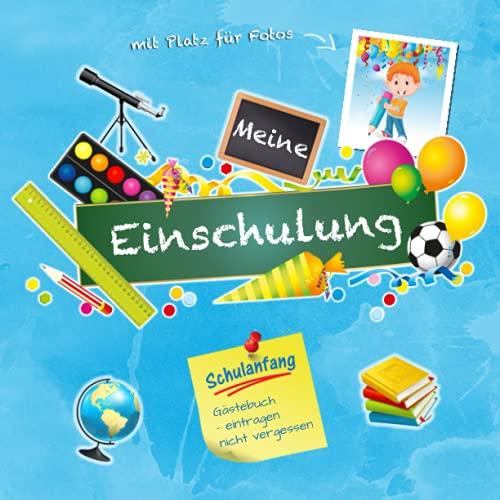 Meine Einschulung Schulanfang Gästebuch mit Platz für Fotos: das Geschenk zum Schulstart von Jungs...