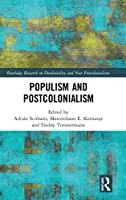 Populism and Postcolonialism (Routledge Research on Decoloniality and New Postcolonialisms)