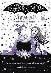 Isadora Moon: Mirabella y el hechizo del dragón par Harriet Muncaster