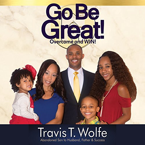 Go Be Great! Overcome and WIN! audiobook cover art