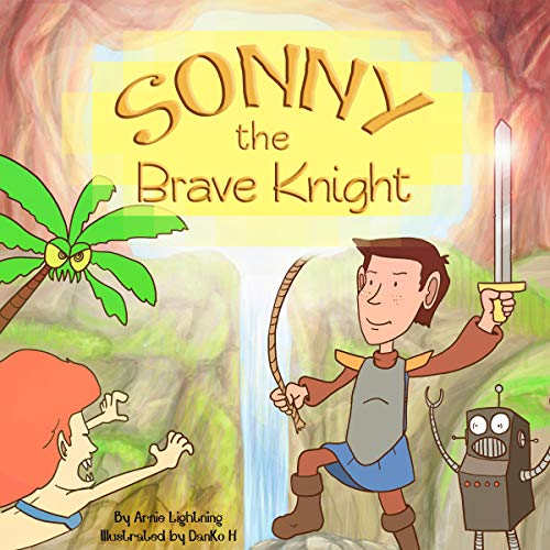 Sonny the Brave Knight: Fun Adventure Story Book for Kids cover art