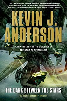 The Dark Between the Stars: The Saga of Shadows, Book One by [Kevin J. Anderson]