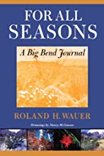 For All Seasons: A Big Bend Journal