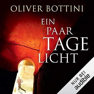 Ein paar Tage Licht                   Autor:                                                                                                                                 Oliver Bottini                               Sprecher:                                                                                                                                 Frank Arnold                      Spieldauer: 12 Std. und 46 Min.     91 Bewertungen     Gesamt 4,0