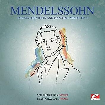 Mendelssohn: Sonata for Violin and Piano in F Minor, Op. 4 (Digitally Remastered)