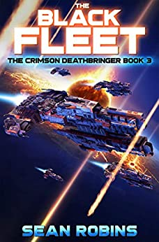 The Black Fleet: An Epic Space Opera/Time Travel Adventure (The Crimson Deathbringer Series Book 3) by [Sean Robins]