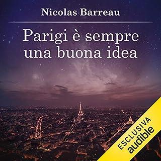 Parigi è sempre una buona idea                   Di:                                                                                                                                 Nicolas Barreau                               Letto da:                                                                                                                                 Valentina Mari                      Durata:  7 ore e 18 min     52 recensioni     Totali 4,0