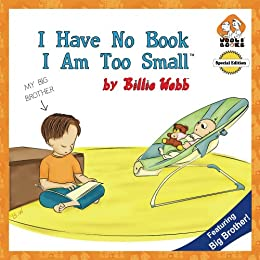 I Have No Book; I Am Too Small - Special Edition by [Billie Webb]