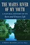 The Marys River of My Youth: A Natural History of Its Seen and Unseen Life
