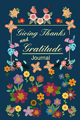 Giving Thanks And Gratitude - A Journal For Growth: Notebook, Journal And Diary With Daily Actions For Giving Thanks And Gratitude