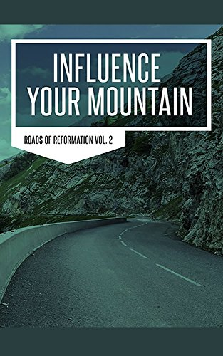 Influence Your Mountain Roads to Reformation II (English Edition)