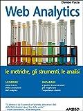 Web Analytics (Web marketing Vol. 44) (Italian Edition)