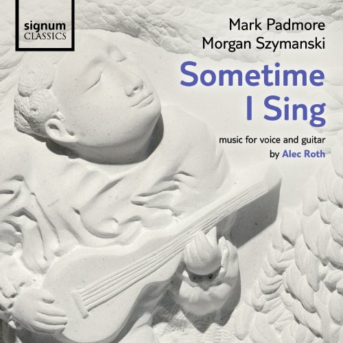 Roth: Sometime I Sing - Music for voice and guitar (Lieder)