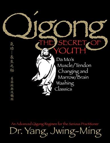 Qigong, The Secret of Youth: Da Mo's Muscle/Tendon Changing and Marrow/Brain Washing Classics (Qigong Foundation)