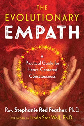 The Evolutionary Empath: A Practical Guide for Heart-Centered Consciousness (English Edition)