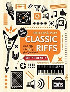 Classic Riffs (Pick Up and Play): Licks & Riffs in the Style of Great Guitar Heroes (Pick Up & Play)