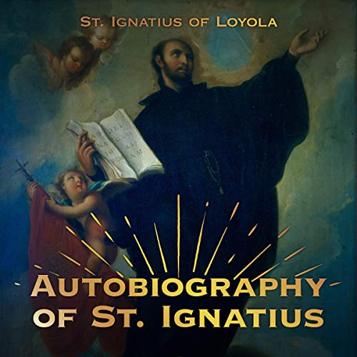 The Classic Autobiography of St. Ignatius of Loyola cover art