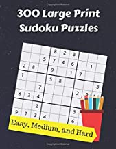 300 Large Print Sudoku Puzzles: From Easy to Hard