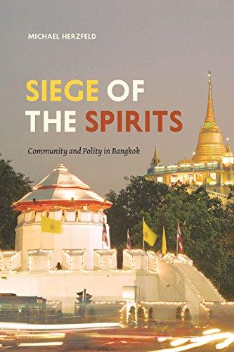 Siege Of The Spirits Community And Polity In Bangkok