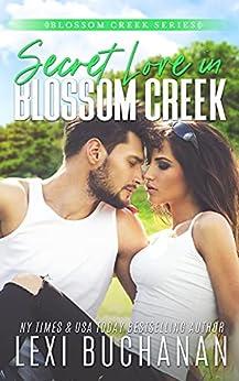 Secret Love in Blossom Creek by [Lexi Buchanan]