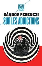 Sur les addictions de Sandor Ferenczi