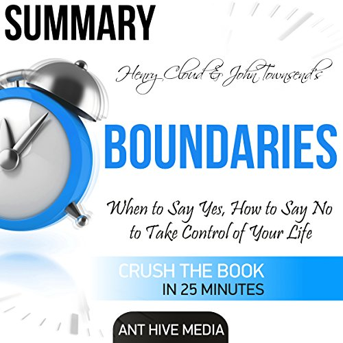 Summary Henry Cloud & John Townsend's Boundaries: When to Say Yes, How to Say No to Take Control of Your Life                   By:                                                                                                                                 Ant Hive Media                               Narrated by:                                                                                                                                 Michael Piotrasch                      Length: 27 mins     Not rated yet     Overall 0.0