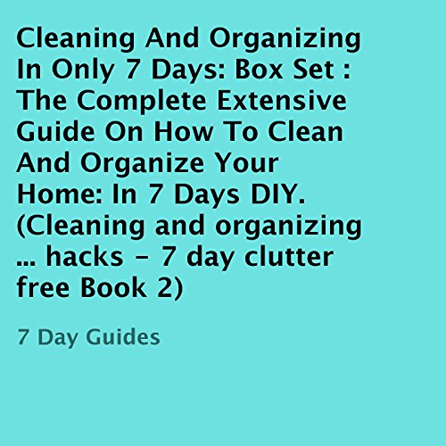 Cleaning and Organizing in Only 7 Days: Box Set audiobook cover art