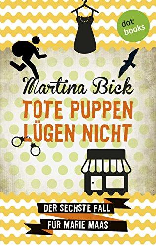 Tote Puppen lügen nicht: Der sechste Fall für Marie Maas