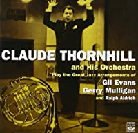 Play Gil Evans/Gerry Mulligan by Claude Thornhill (2004-07-20)
