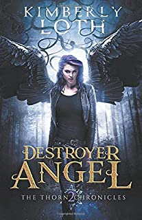 Destroyer Angel (The Thorn Chronicles)
