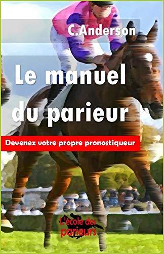 Le Manuel du Parieur: Nouvelle édition 2019