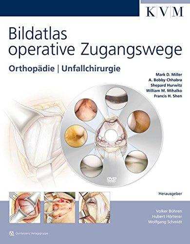 Bildatlas operative Zugangswege: Orthopädie   Unfallchirurgie (inkl. englischsprachiger DVD)