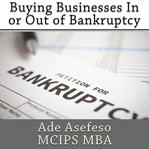 Buying Businesses In or Out of Bankruptcy audiobook cover art