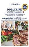 DIMAGRIRE Gruppo sanguigno 0: Velocemente senza dieta e digiuno. L'alternativa alla Chetogenica per eliminare la pancia. CONTIENE 3 LIBRI: Dieta gruppo 0 + Dieta per dimagrire gruppo 0 + Cistite