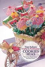 Tips Sukses Usaha & Pembuatan Cookies Hias (Indonesian Edition)