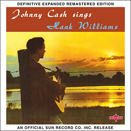 Sings Hank Williams and Other Favorite Tunes (2017 Definitive Expanded Remastered Edition)