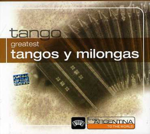 Greatest Tangos Y Milongas-From Argentina to the w