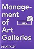 Management of Art Galleries: THIRD EDITION, REVISED - Magnus Resch