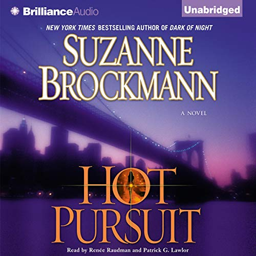 Hot Pursuit                   Written by:                                                                                                                                 Suzanne Brockmann                               Narrated by:                                                                                                                                 Renee Raudman and Patrick G. Lawlor                      Length: 13 hrs and 26 mins     Not rated yet     Overall 0.0