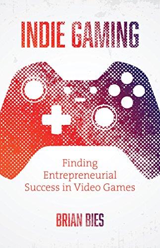Indie Gaming: Finding Entrepreneuri…