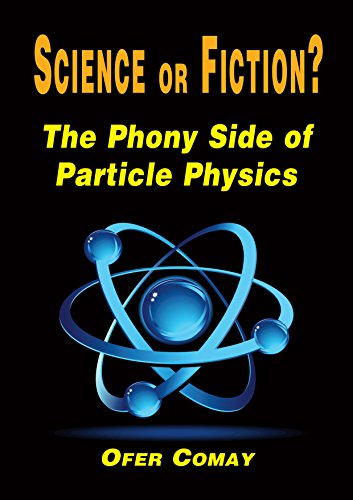 Science or Fiction? The Phony Side of Particle Physics