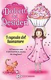 I dolcetti dei desideri. I cupcake del buonumore