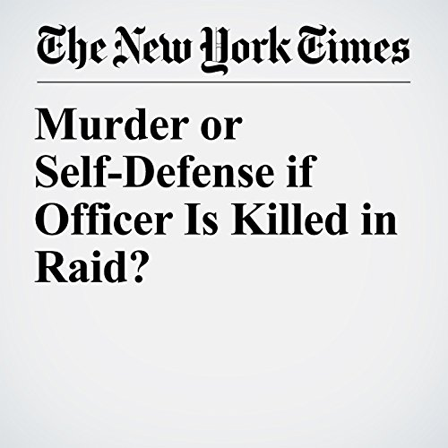 Murder or Self-Defense if Officer Is Killed in Raid? copertina
