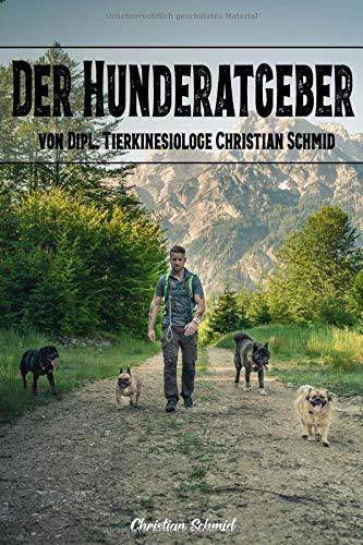 Der Hunderatgeber von Dipl. Tierkinesiologe Christian Schmid
